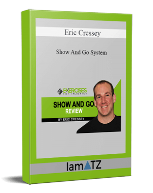 Eric Cressey - Show And Go System