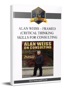 |Alan Weiss – Framed (Critical Thinking Skills for Consulting