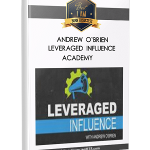 Andrew O'brien – Leveraged Influence Academy|Andrew O'brien – Leveraged Influence Academy|