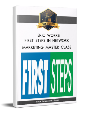 Eric Worre – First Steps in Network Marketing Master Class|Eric Worre – First Steps in Network Marketing Master Class