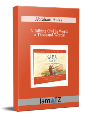 Abraham Hicks - A Talking Owl is Worth a Thousand Words!