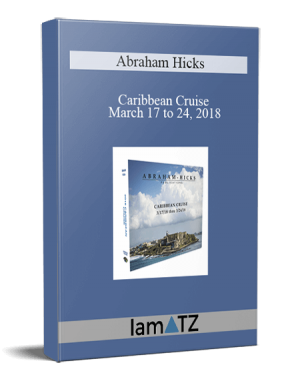 Abraham Hicks - Caribbean Cruise March 17 to 24, 2018