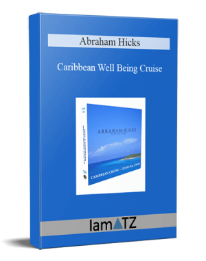 Abraham Hicks - Caribbean Well Being Cruise