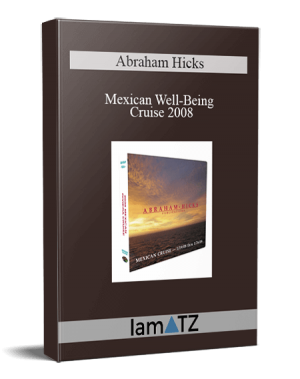 Abraham Hicks - Mexican Well-Being Cruise 2008
