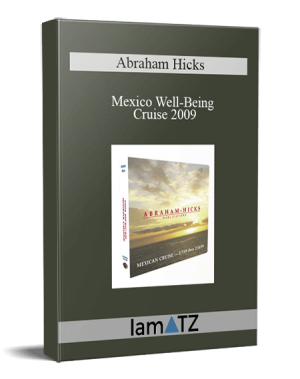 Abraham Hicks - Mexico Well-Being Cruise 2009