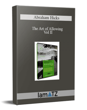 Abraham Hicks - The Art of Allowing, Vol II