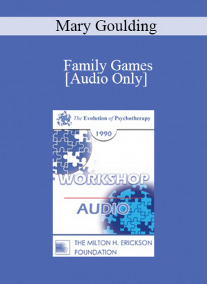 [Audio] EP90 Workshop 16 - Family Games: What They Are and How to Avoid Them - Mary Goulding