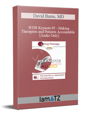BT08 Keynote 05 – Making Therapists and Patients Accountable