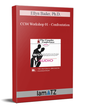 CC04 Workshop 01 - Confrontation: Being Gentle and Being Tough - Ellyn Bader, Ph.D.