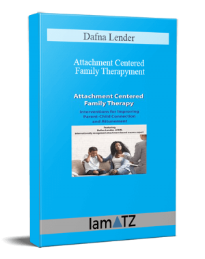 Dafna Lender – Attachment Centered Family Therapy