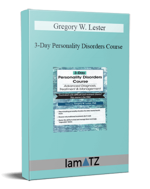 Gregory W. Lester – 3-Day Personality Disorders Course
