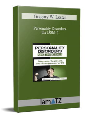 Gregory W. Lester – Personality Disorders and the DSM-5