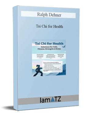 Ralph Dehner - Tai Chi for Health: Solutions for Falls, Fitness, Strength & Stress