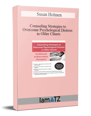Susan Holmen - Counseling Strategies to Overcome Psychological Distress in Older Clients