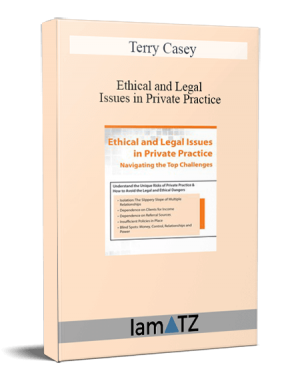 Terry Casey – Ethical and Legal Issues in Private Practice