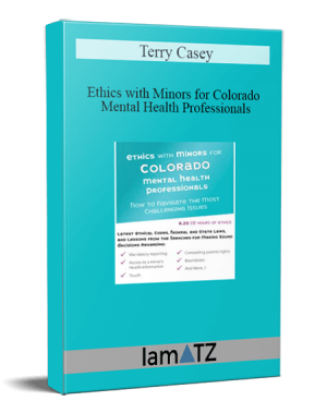 Terry Casey – Ethics with Minors for Colorado Mental Health Professionals