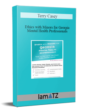 Terry Casey – Ethics with Minors for Georgia Mental Health Professionals