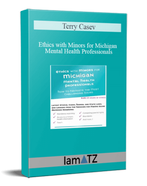 Terry Casey – Ethics with Minors for Michigan Mental Health Professionals
