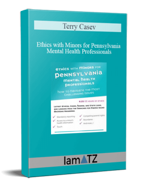 Terry Casey – Ethics with Minors for Pennsylvania Mental Health Professionals
