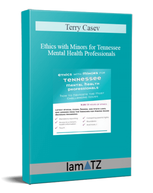 Terry Casey – Ethics with Minors for Tennessee Mental Health Professionals