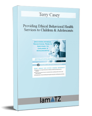 Terry Casey - Providing Ethical Behavioral Health Services to Children & Adolescents