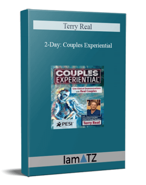Terry Real – 2-Day: Couples Experiential: Live Clinical Demonstrations with Real Couples featuring Terry Real