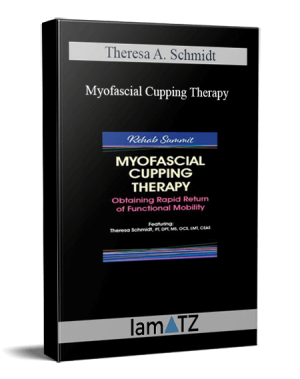Theresa A. Schmidt – Myofascial Cupping Therapy